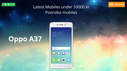 Latest mobiles under 10000 in poorvikamobiles - Oppo A37